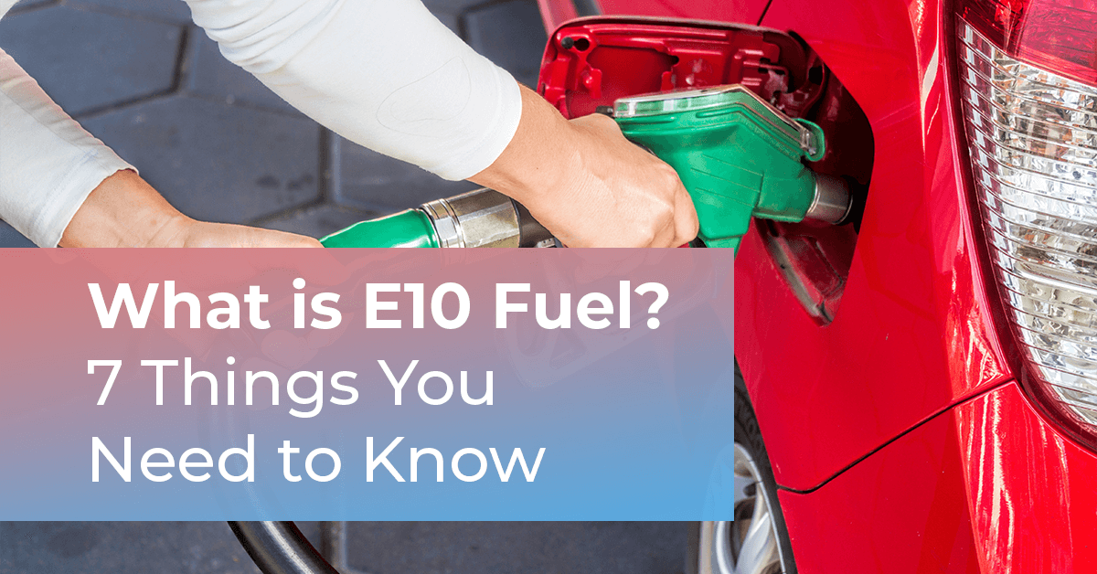 What is E10 Fuel? 7 Things You Need to Know Thumbnail