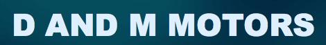 D AND M MOTORS Logo